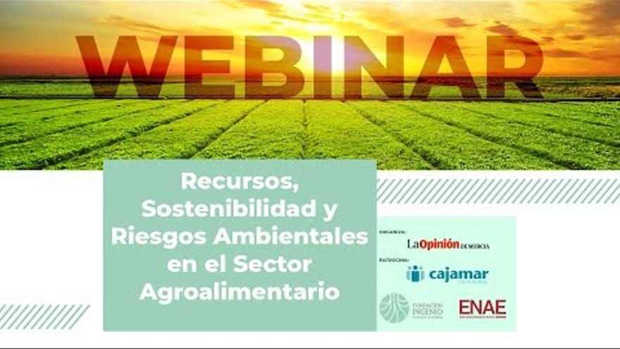 Webinar Agro: Recursos, Sostenibilidad y Riesgos Ambientales en el Sector Agroalimentario