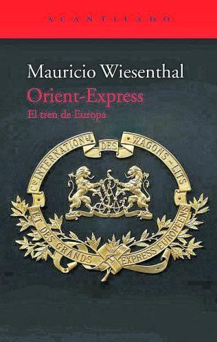 Portada del libro Orient - Express El tren de Europa. De Mauricio Wiesenthal.