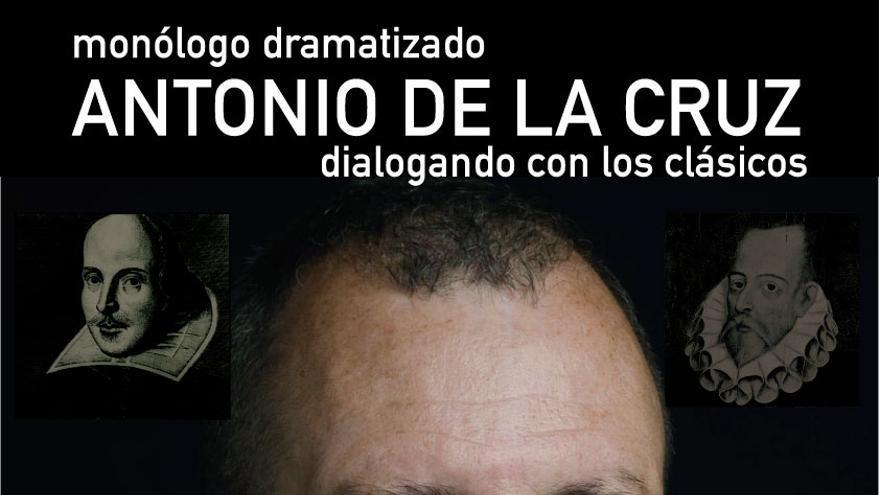 Antonio de la Cruz: Monólogos dramatizados - Dialogando con los clásicos