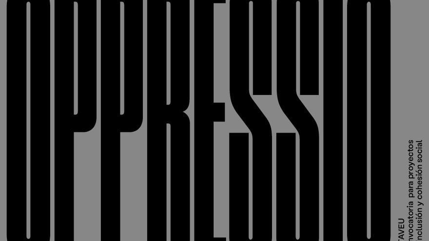 OPPRESSIÓ - Convocatoria Altaveu, Proyectos de inclusión y cohesión social