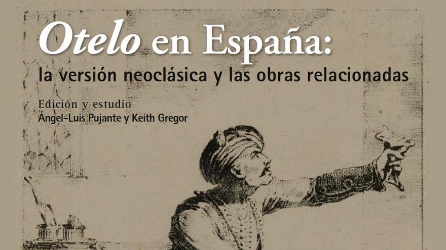 """La UMU edita  las cuatro obras que, sobre el mito de Otelo, crearon una gran """"otelomanía"""" en la España del siglo XIX"""