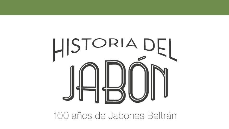 Historia del jabón, 100 años de Jabones Beltrán. Empresa y Ética