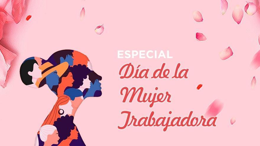 Especial Día de la Mujer