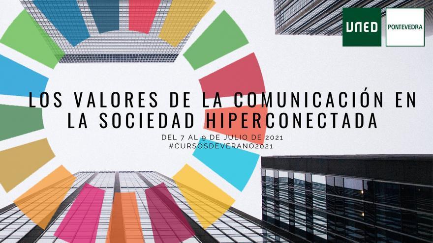 32ºEdición Cursos de Verano - Los valores de la comunicación en la sociedad hiperconectada