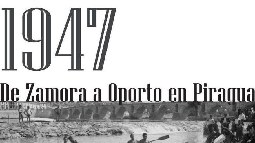1947. De Zamora a Oporto en piragua