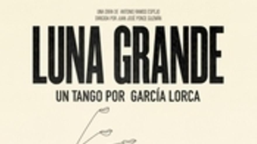 Luna grande. Un tango por García Lorca
