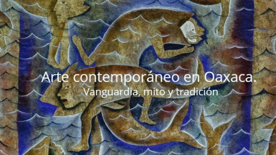 Arte contemporáneo en Oaxaca