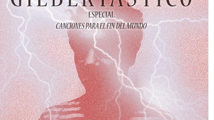 Gilbertástico – Especial «Canciones para el fin del mundo»