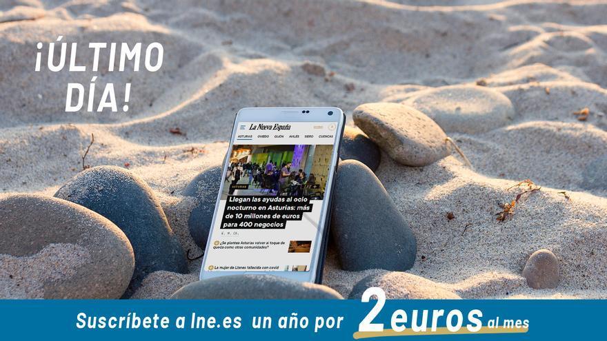 ÚLTIMO DÍA: aprovecha esta ocasión y suscríbete a LA NUEVA ESPAÑA todo el año por menos de 2 euros al mes