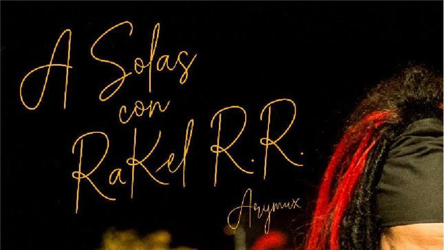 A solas con Rakel R.R.