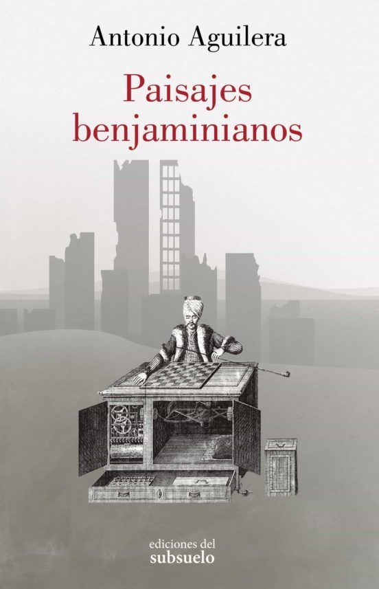 """Paisajes benjaminianos"", de Antonio Aguilera"