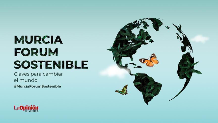 Murcia Forum Sostenible | Estrategias empresariales en pro del medio ambiente: el camino a seguir