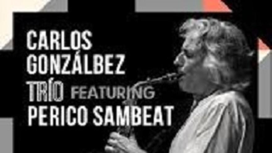 Carlos Gonzálbez trío y Perico Sambeat