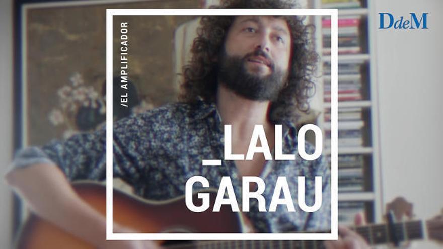El amplificador: Lalo Garau