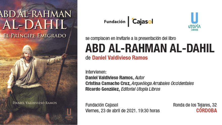 Presentación del libro 'Abd al-Rahman al-Dahil. El príncipe emigrado'
