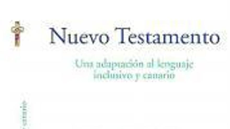 Las Islas estrenan el primer Nuevo Testamento canarizado