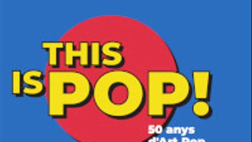 Exposición: This is Pop!