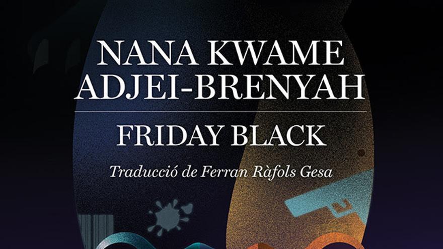 Empúries tradueix al català 'Friday Black', dotze relats distòpics sobre el racisme als Estats Units