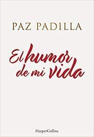 El humor de mi vida- Paz Padilla