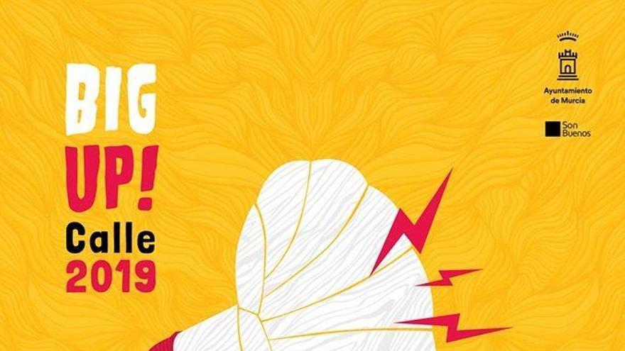 Abierto el plazo de inscripción para participar en el Big Up! Calles de Murcia 2019
