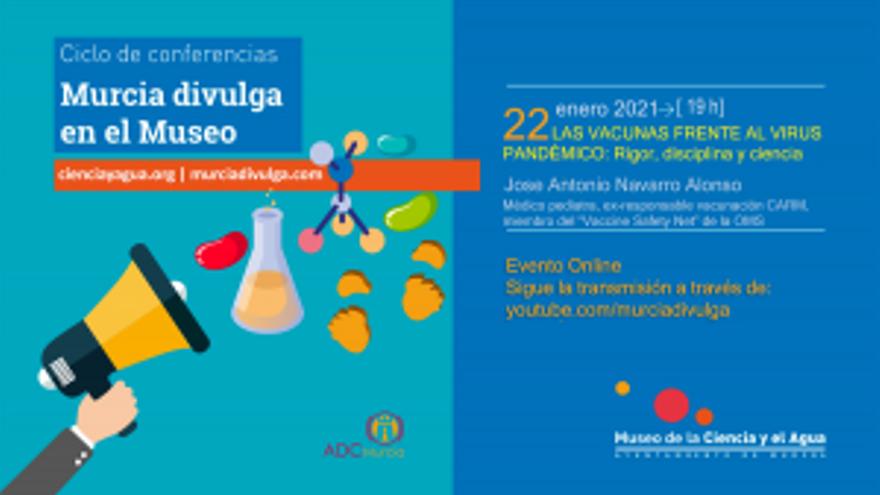 Murcia Divulga en el Museo: Las vacunas frente al virus pandémico: rigor, disciplina y ciencia
