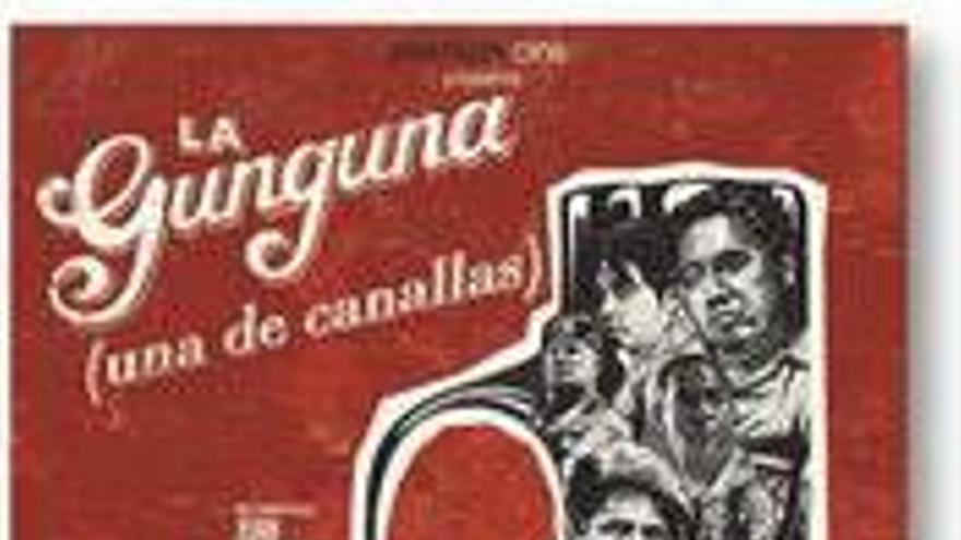 La Gunguna (Una de canallas)