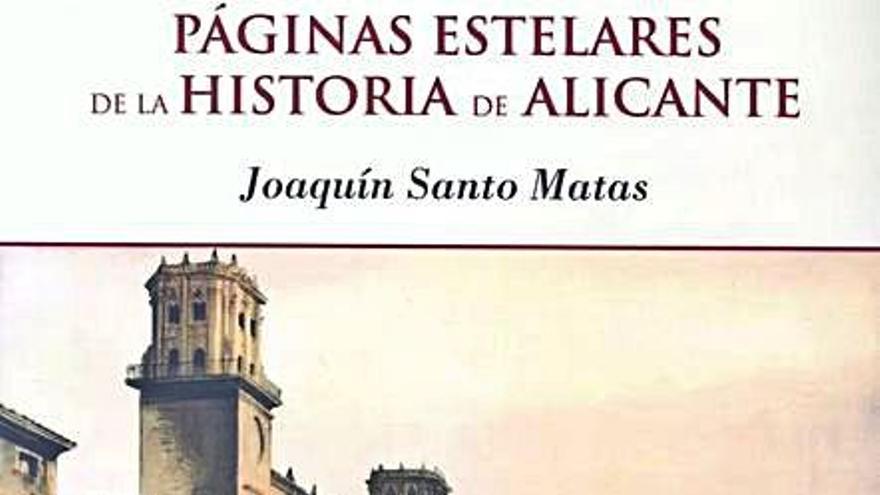Santo Matas presenta el libro «Páginas estelares de la historia de Alicante»