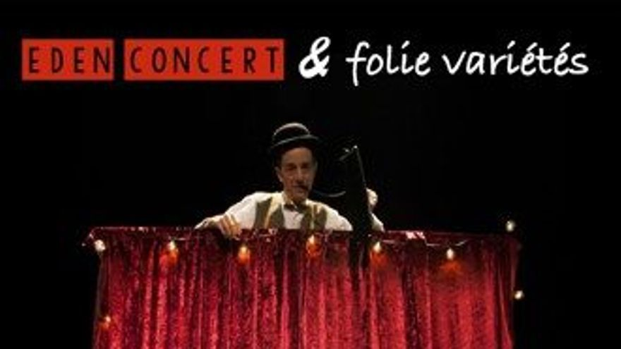 Folie Variétés – Eden Concert