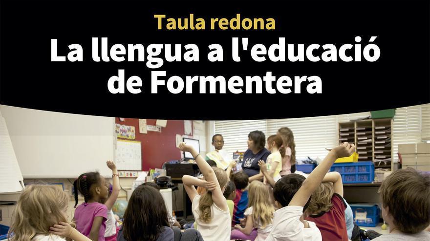 Taula rodona: La llengua a l'educació de Formentera