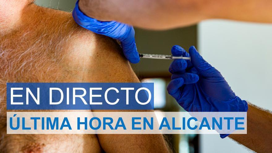 DIRECTO | Última hora del coronavirus en Alicante hoy: plan de desescalada, vacunación masiva y contagios