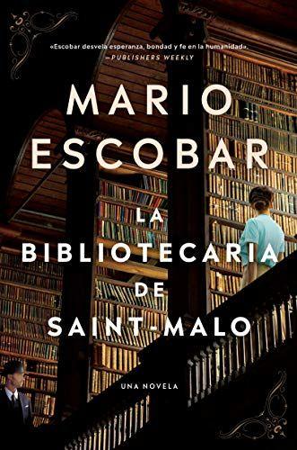 """""""La bibliotecaria de Saint-Malo"""", de Mario Escobar"""