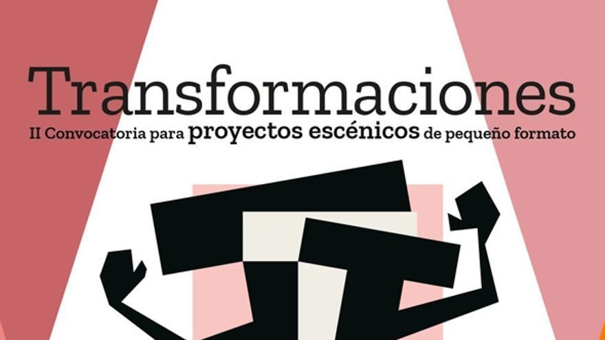 Transformaciones. II Convocatoria para proyectos escénicos de pequeño formato