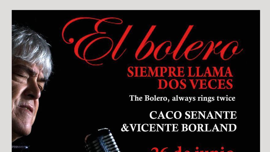 Caco Senante y Vicente Borland 'El Bolero siempre llama dos veces'