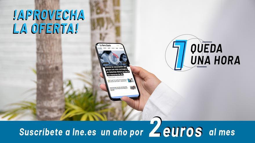 QUEDA UNA HORA: aprovecha esta ocasión y suscríbete a LA NUEVA ESPAÑA por menos de 28 euros al año