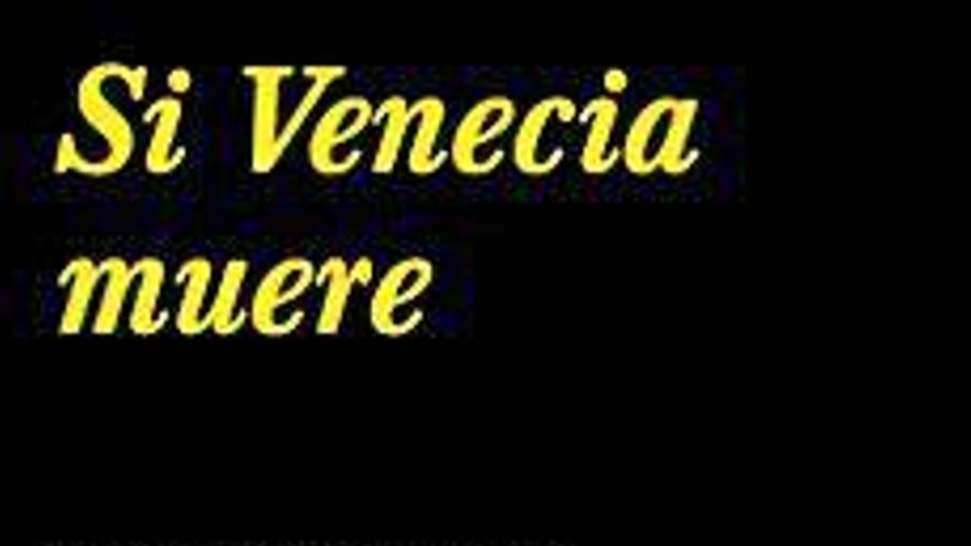 Venecia, de la exaltación a la muerte