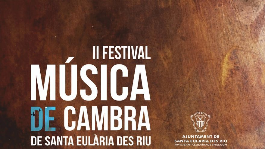 II Festival Música de Cámara de Santa Eulària des Riu: «Music is life»