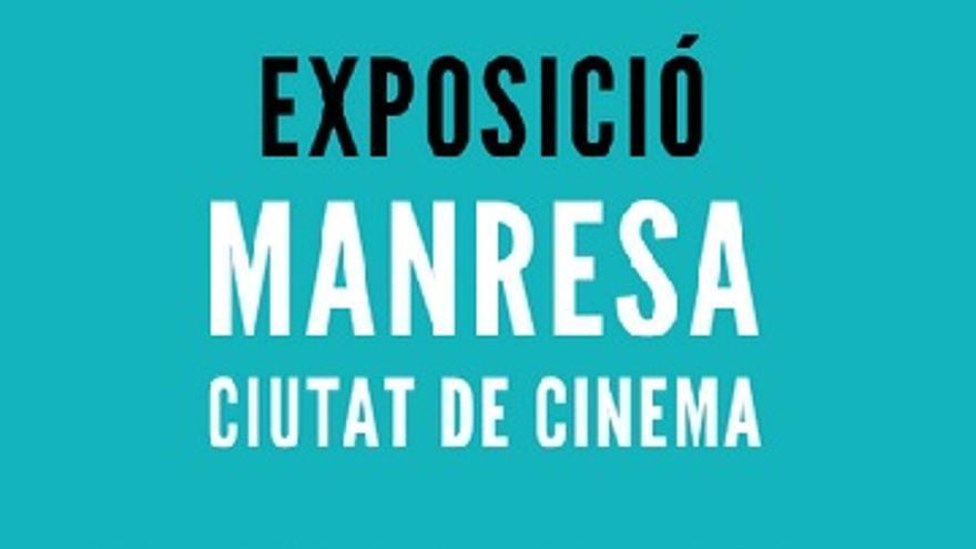 Exposició: Manresa: Ciutat de cinema