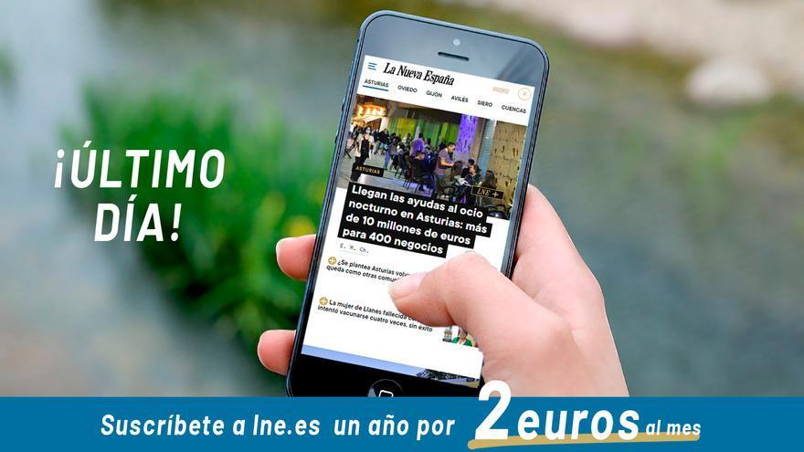 ÚLTIMO DÍA: aprovecha esta ocasión y suscríbete a LA NUEVA ESPAÑA todo el año por menos de 28 euros