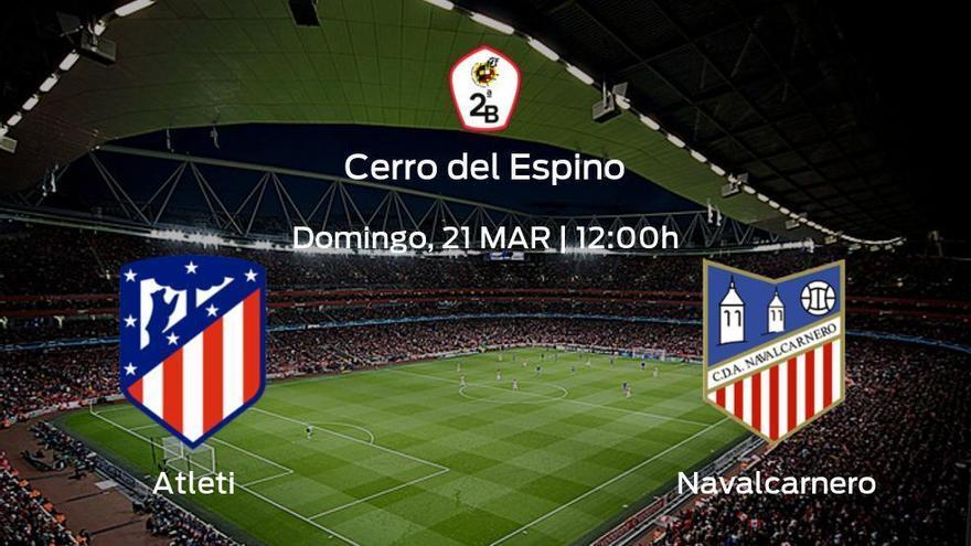 Última jornada de la Primera Fase de Segunda B: previa del duelo Atlético B - Navalcarnero