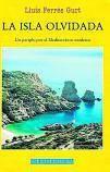 LLUÍS FERRÉS GURT. La isla olvidada. Un periplo por el Mediterráneo modesto. Juventud, 328 págs., 18 €.