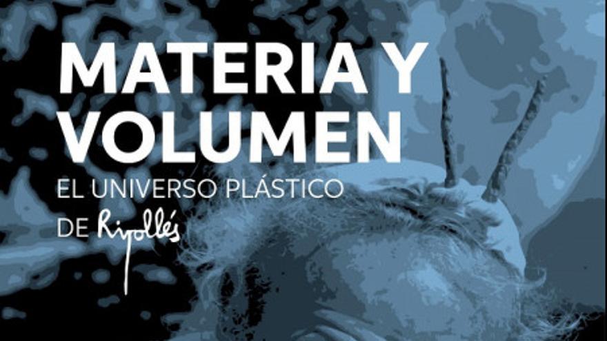 Exposición Materia y volumen: El universo plástico de Ripollés