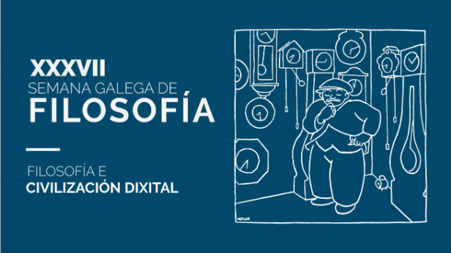 XXXVII Semana Galega de Filosofía (Filosofía e Civilización Dixital) - 5 de abril