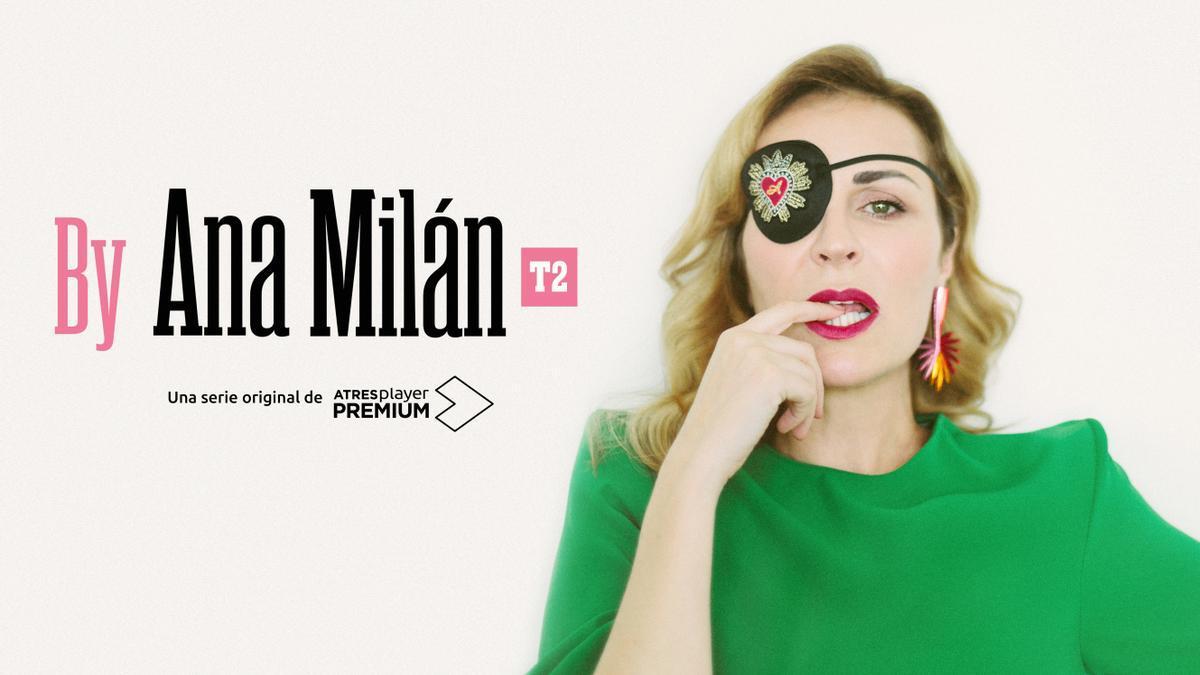 La segunda temporada de 'By Ana Milán' llega a Atresplayer el 5 de septiembre.