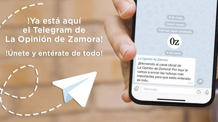 Sigue el canal de Telegram de La Opinión de Zamora y entérate de la actualidad antes que nadie