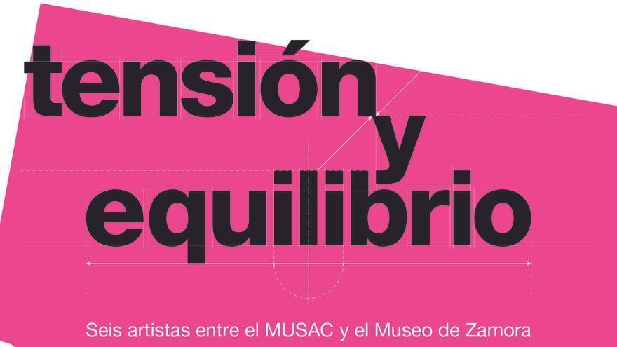 Tensión y equilibrio - Seis artistas entre el Musac y el Museo de Zamora