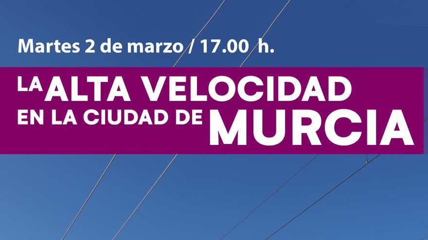 La Alta Velocidad en la ciudad de Murcia