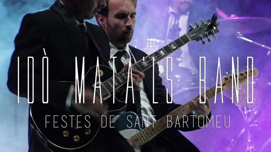 Festes de Sant Bartomeu: Idò Mata'ls Band