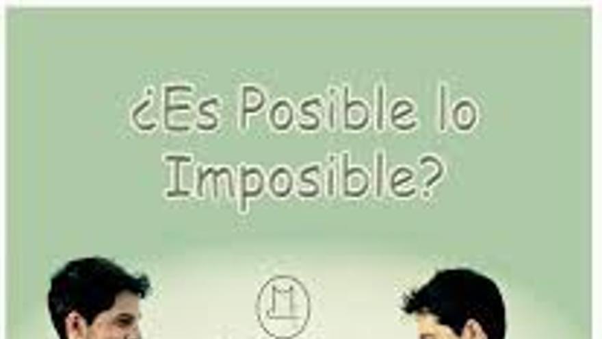 ¿Es posible lo imposible?