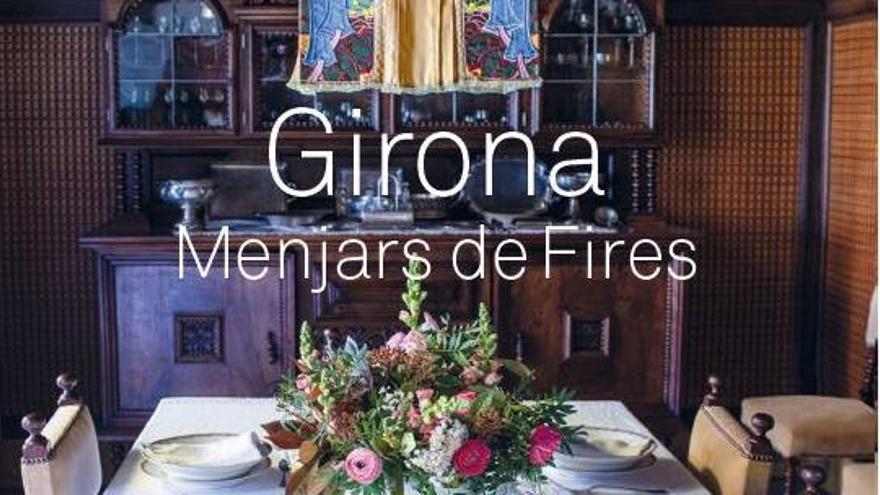 El l llibre de les Fires de Girona explora la tradició gastronòmica de la festa