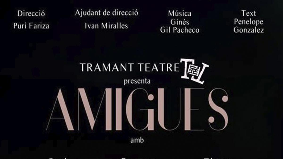 Cartel de la representación teatral 'Amigues'